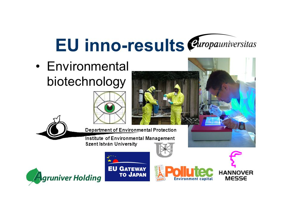 EU inno-results Environmental biotechnology Department of Environmental Protection Institute of Environmental Management Szent István University