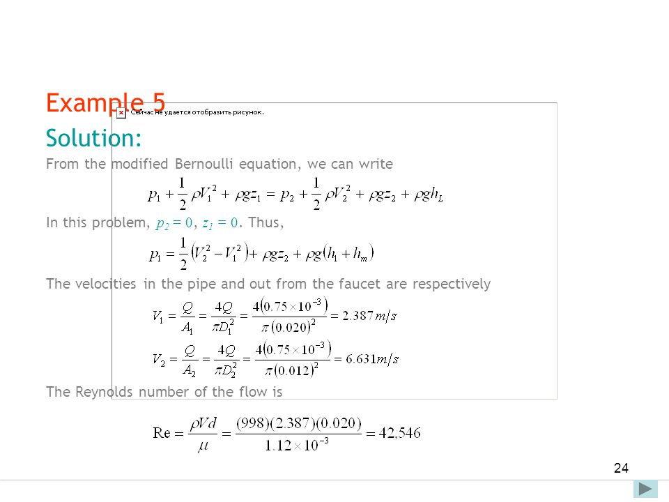 Faculty of Engineering and Technical Studies 24 Example 5 Solution: From the modified Bernoulli equation, we can write In this problem, p 2 = 0, z 1 =