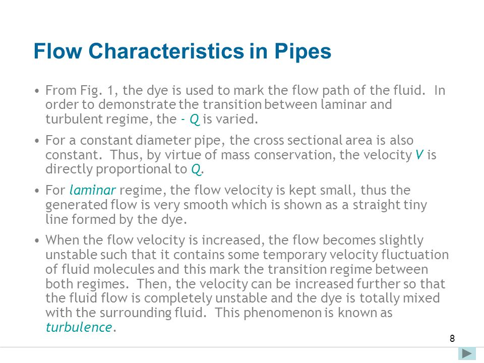 Faculty of Engineering and Technical Studies 8 Flow Characteristics in Pipes From Fig. 1, the dye is used to mark the flow path of the fluid. In order