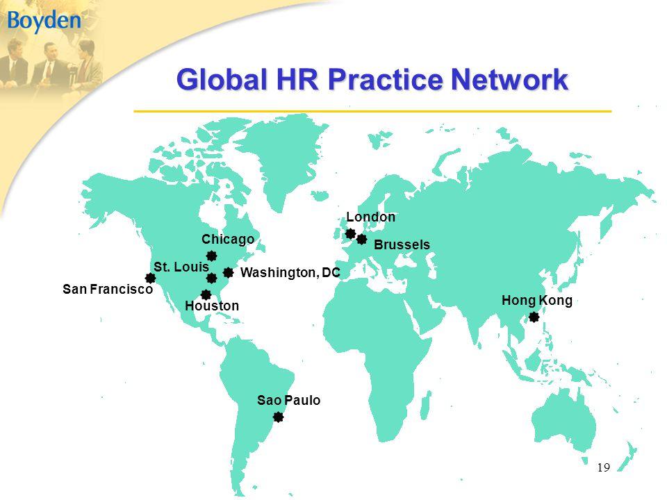 19 Global HR Practice Network San Francisco Chicago Houston Washington, DC London Hong Kong Brussels Sao Paulo St. Louis