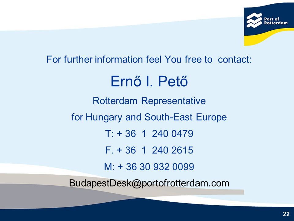 22 For further information feel You free to contact: Ernő I.