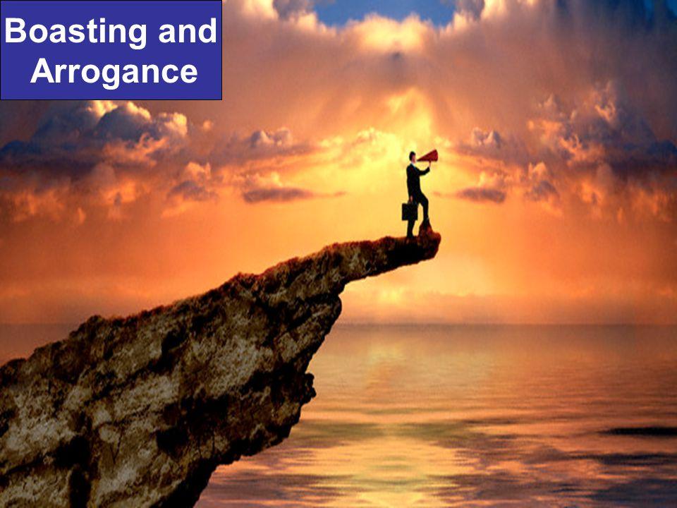Type six Arrogance based on abundance of something in this world