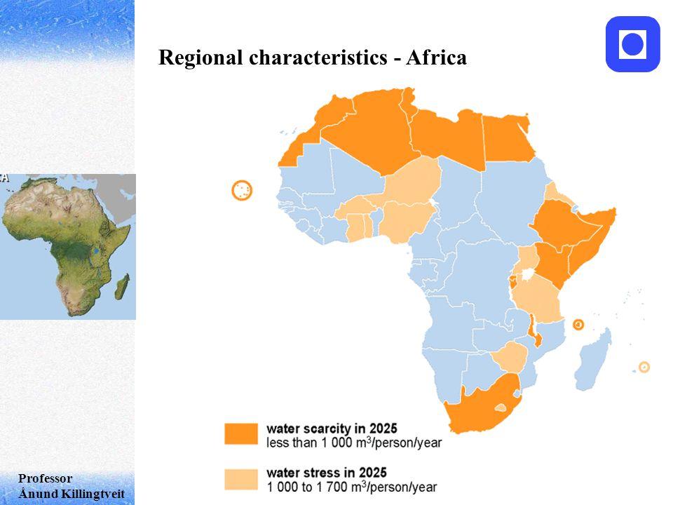 Professor Ånund Killingtveit Regional characteristics - Africa