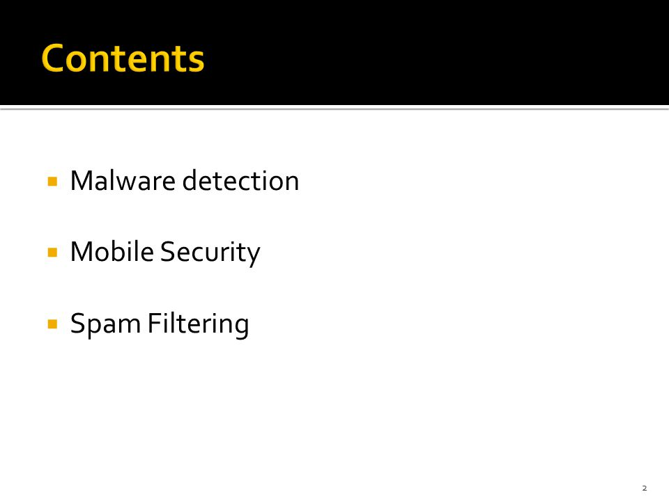  Malware detection  Mobile Security  Spam Filtering 2
