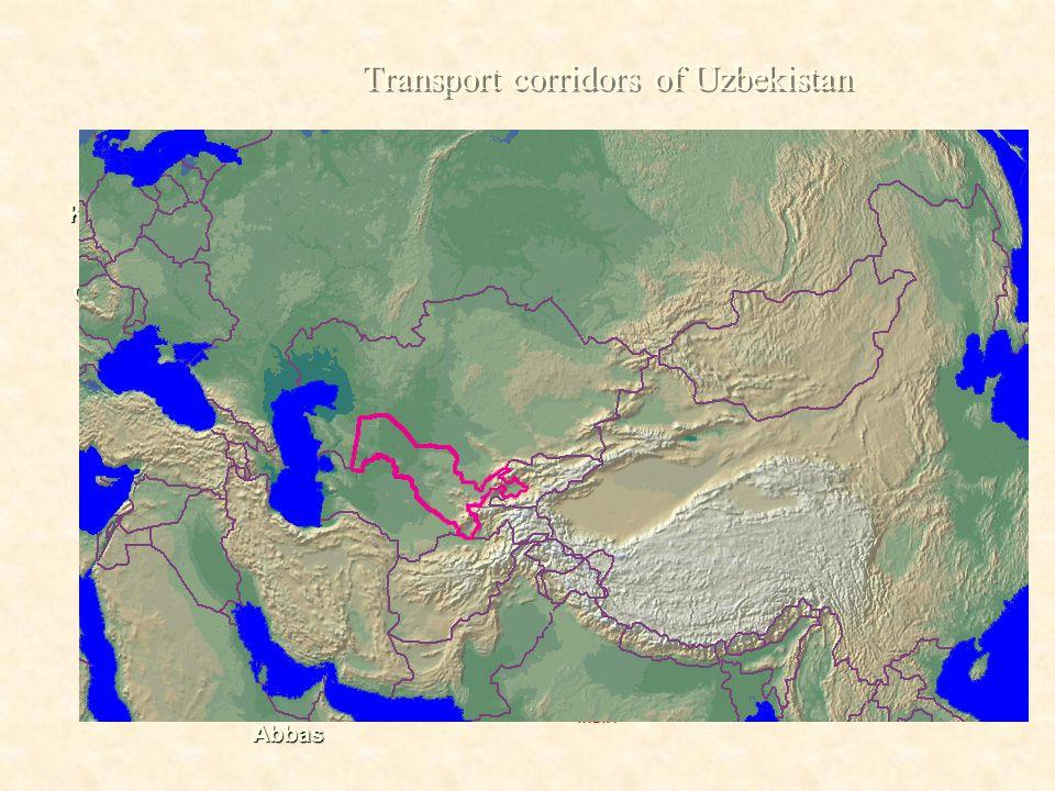 TallinnRiga Klaypeda Brest Chop Ilichevsk Shanghai Nahodka Poti BandarAbbas RUSSIAN FEDERATION KAZAKHSTAN IRAN AFGHANISTAN CHINA UKRAINE BELARUS MONGOLIA INDIA PAKISTAN TURKEY Transport corridors of Uzbekistan