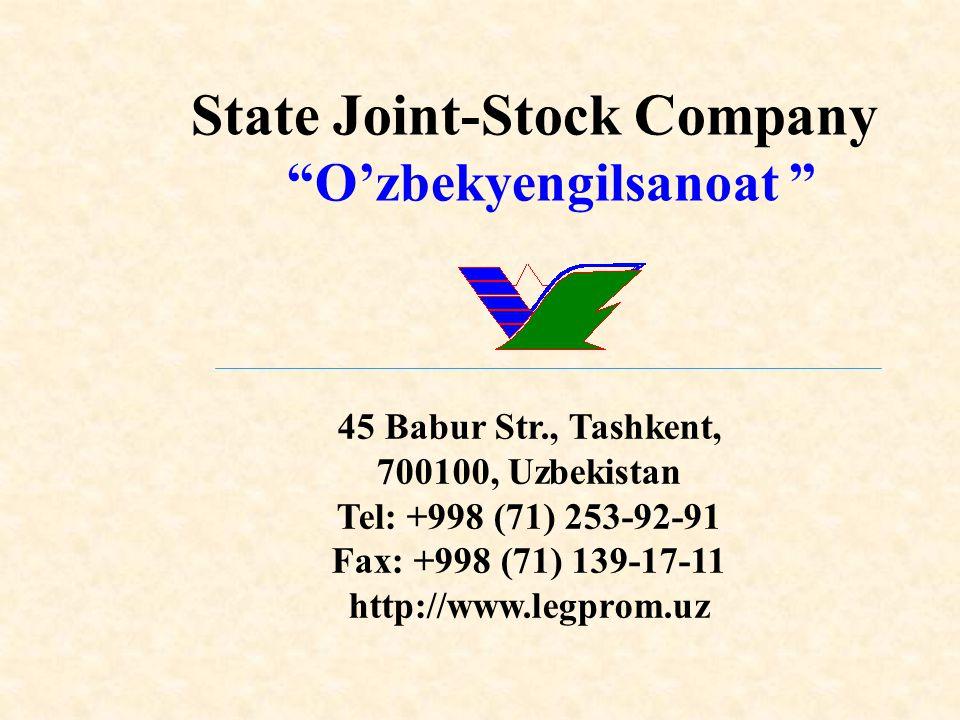 State Joint-Stock Company O'zbekyengilsanoat 45 Babur Str., Tashkent, 700100, Uzbekistan Tel: +998 (71) 253-92-91 Fax: +998 (71) 139-17-11 http://www.legprom.uz