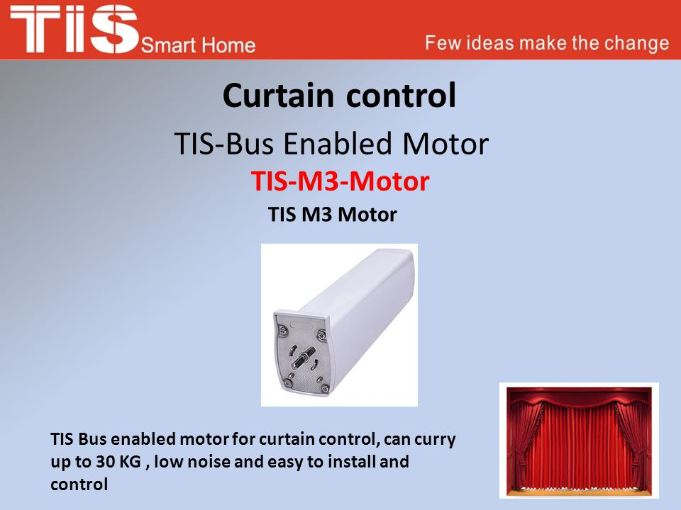 Curtain control TIS-Bus Enabled Motor TIS M3 Motor TIS-M3-Motor TIS Bus enabled motor for curtain control, can curry up to 30 KG, low noise and easy to install and control