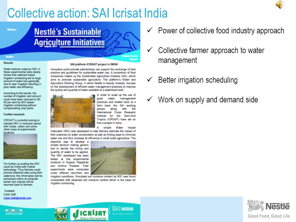 Collective action: SAI Icrisat India Power of collective food industry approach Collective farmer approach to water management Better irrigation scheduling Work on supply and demand side