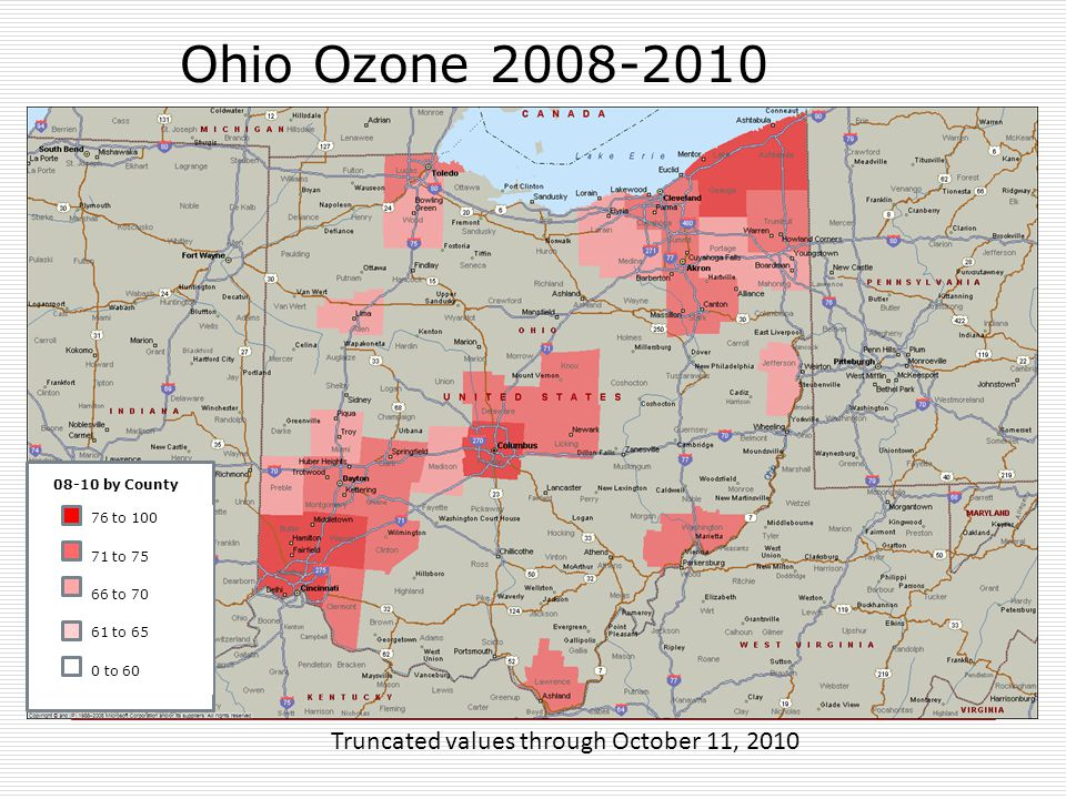 Ohio Ozone 2008-2010 Truncated values through October 11, 2010 08-10 by County 76 to 100 71 to 75 66 to 70 61 to 65 0 to 60