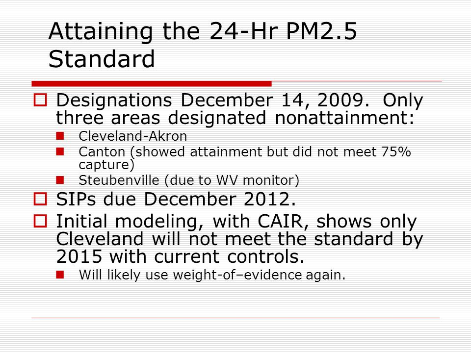 Attaining the 24-Hr PM2.5 Standard  Designations December 14, 2009.