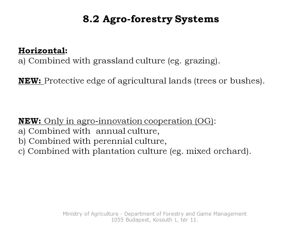 8.2 Agro-forestry Systems Horizontal: a) Combined with grassland culture (eg.