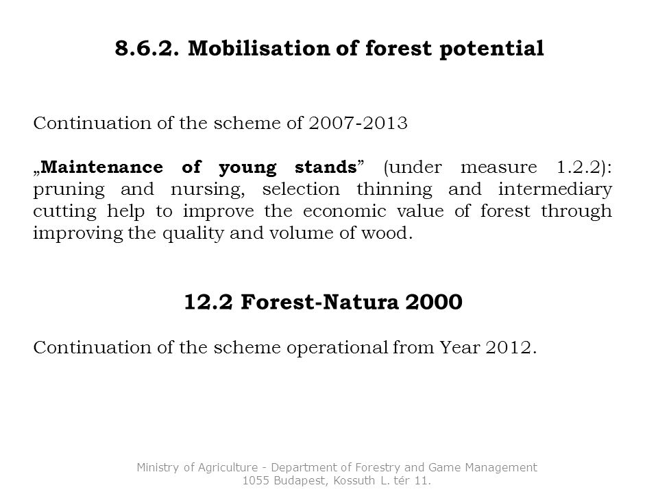 "8.6.2. Mobilisation of forest potential Continuation of the scheme of 2007-2013 "" Maintenance of young stands "" (under measure 1.2.2): pruning and nur"