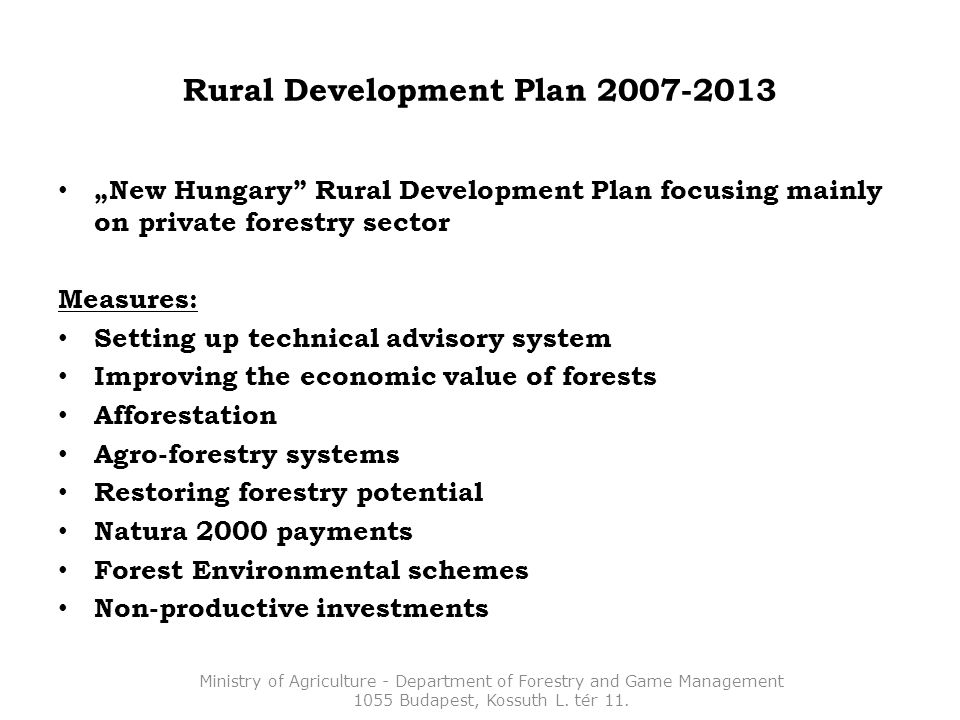 Results and lessons of 2007-2013 Afforestation of agricultural lands: Expectation: 5000-8000 ha/year, Result: 7300-2500 ha/year, Result: underuse of resources: 72% of the planned.