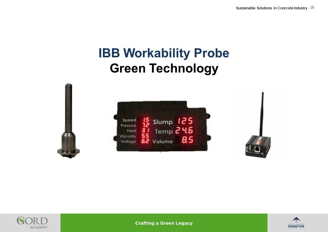 Sustainable Solutions in Concrete Industry 25 IBB Workability Probe Green Technology