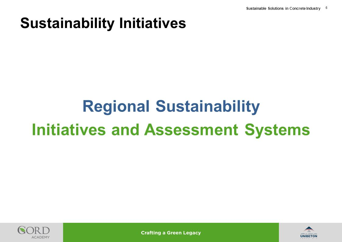 Sustainable Solutions in Concrete Industry 7 Sustainability Assessment System