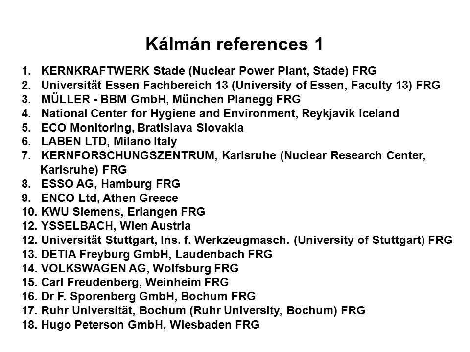 Kálmán references 1 1. KERNKRAFTWERK Stade (Nuclear Power Plant, Stade) FRG 2.