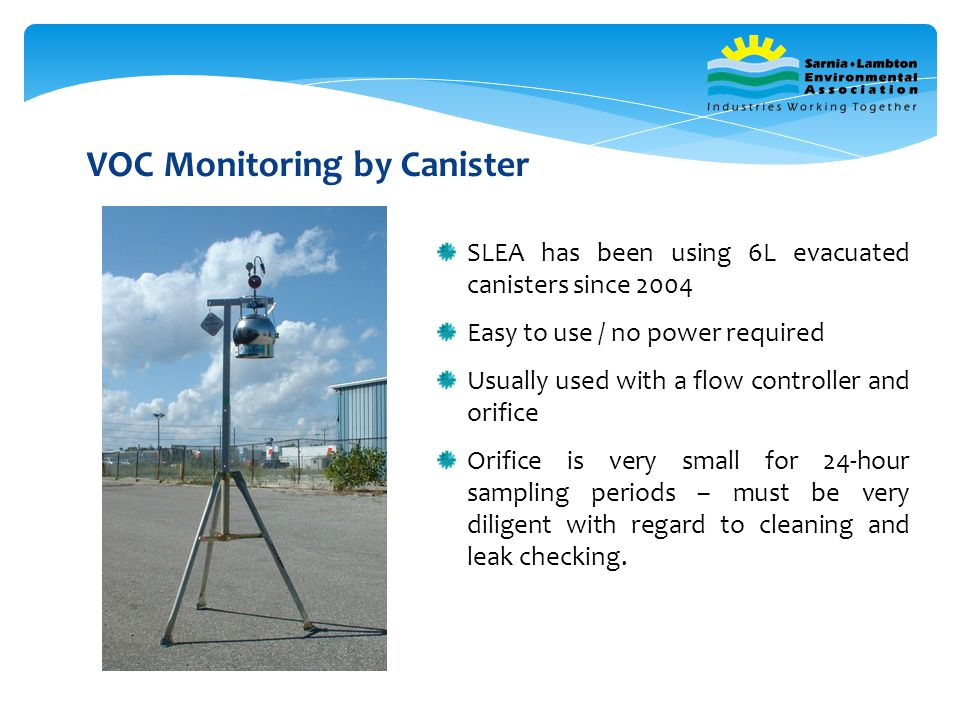 VOC Monitoring by Canister Can be used with a battery-operated timer for unattended operation We have found that the sample train should be supported to ensure a stress- free and leak-free system Again, leak-checking is critical to getting a good sample.