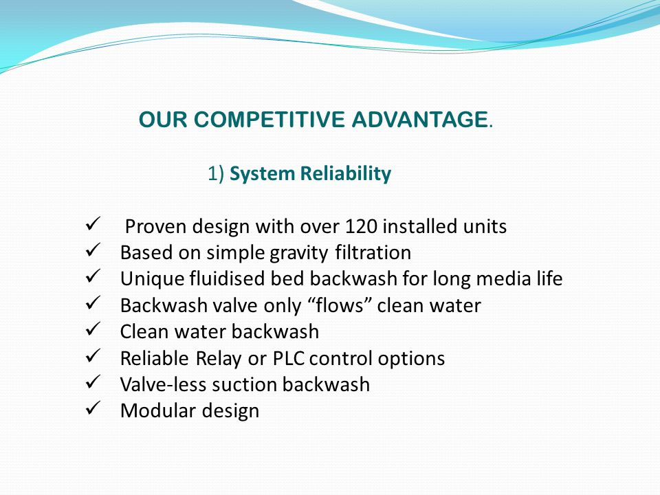 OUR COMPETITIVE ADVANTAGE 2) Supplier Reliability 20 years in water treatment 2 nd generation family business, established in 1951 Experienced, problem solving orientated staff Large inventory Innovative design team Trustworthy Ongoing R&D At APL, we love what we do and we're dedicated to doing our best..
