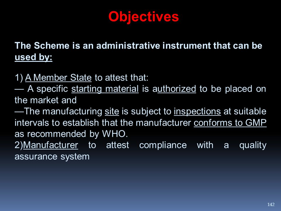 The Scheme is an administrative instrument that can be used by: 1) A Member State to attest that: — A specific starting material is authorized to be p