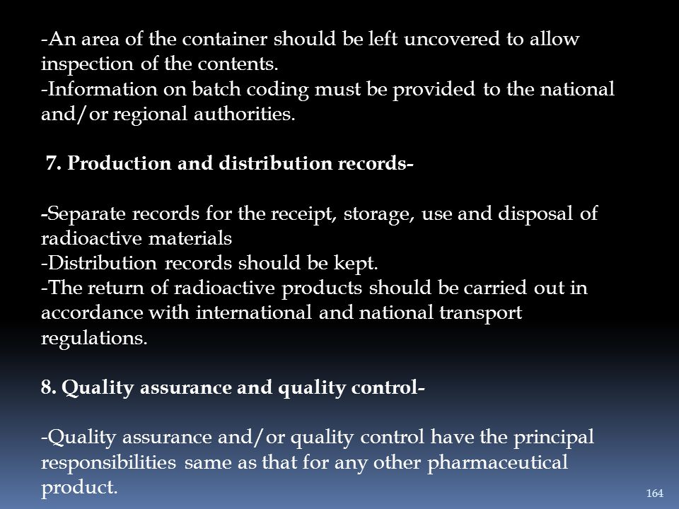 -An area of the container should be left uncovered to allow inspection of the contents. -Information on batch coding must be provided to the national
