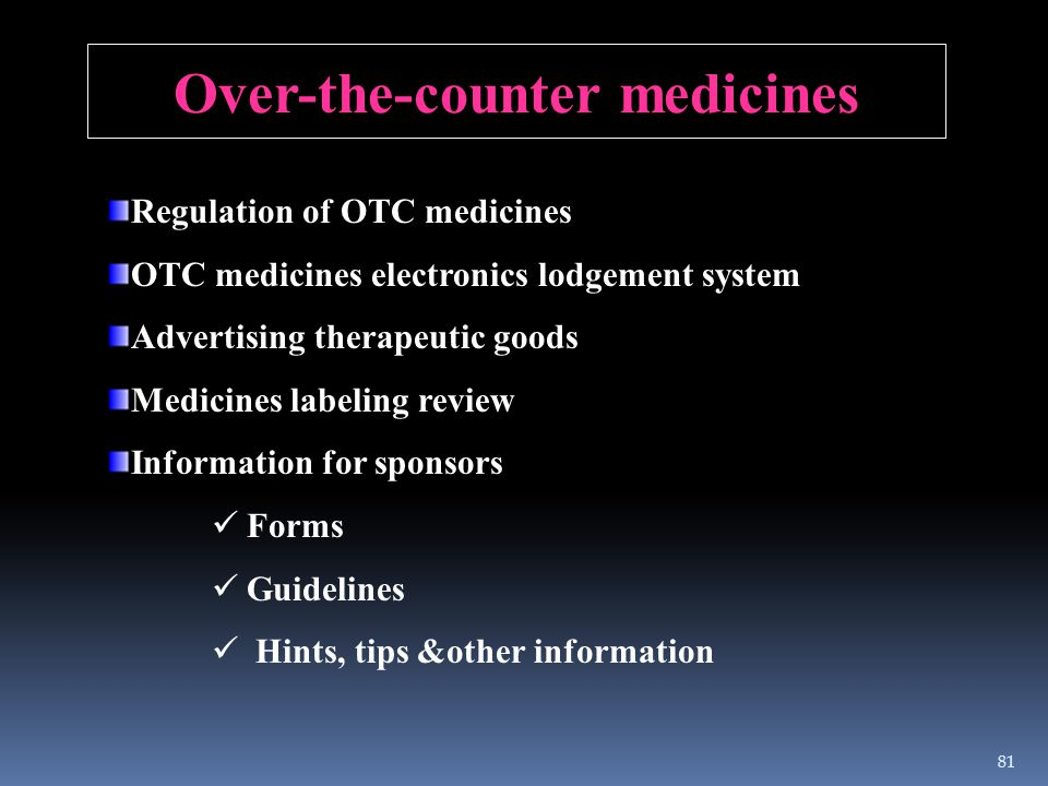 Over-the-counter medicines Regulation of OTC medicines OTC medicines electronics lodgement system Advertising therapeutic goods Medicines labeling rev