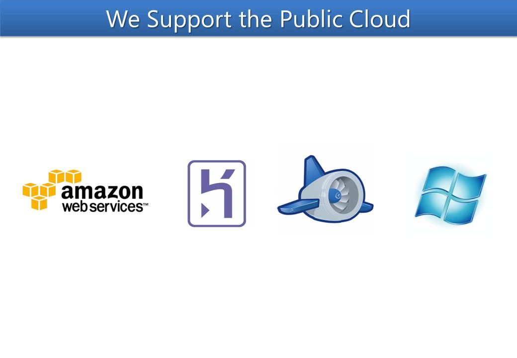 We Support the Public Cloud