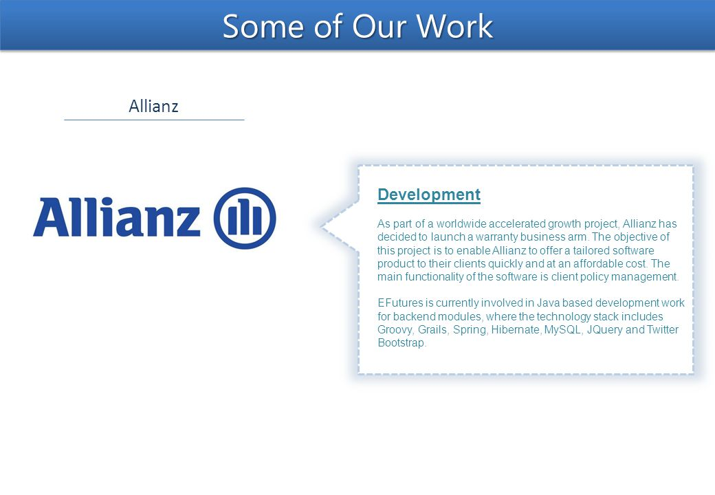 Allianz Some of Our Work Development As part of a worldwide accelerated growth project, Allianz has decided to launch a warranty business arm.