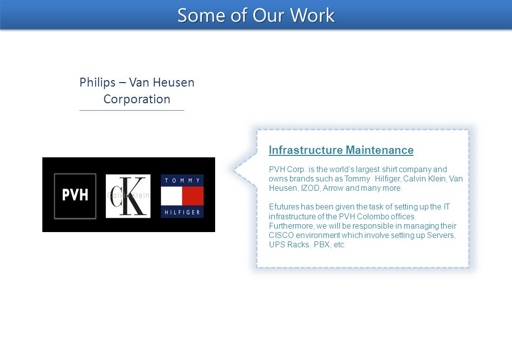 Philips – Van Heusen Corporation Some of Our Work Infrastructure Maintenance PVH Corp.