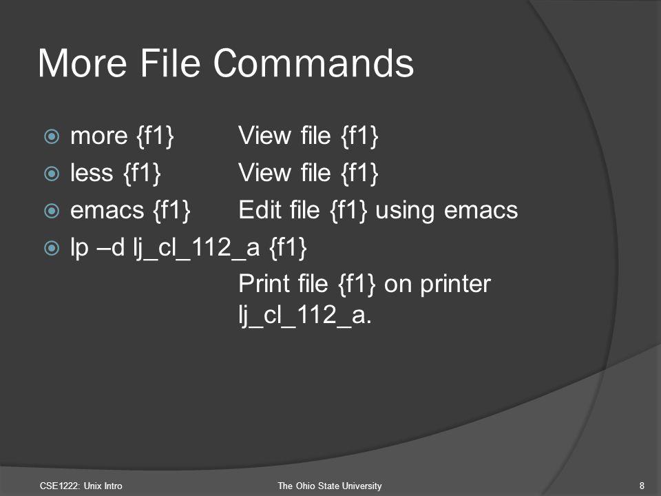 More File Commands  more {f1}View file {f1}  less {f1}View file {f1}  emacs {f1}Edit file {f1} using emacs  lp –d lj_cl_112_a {f1} Print file {f1} on printer lj_cl_112_a.