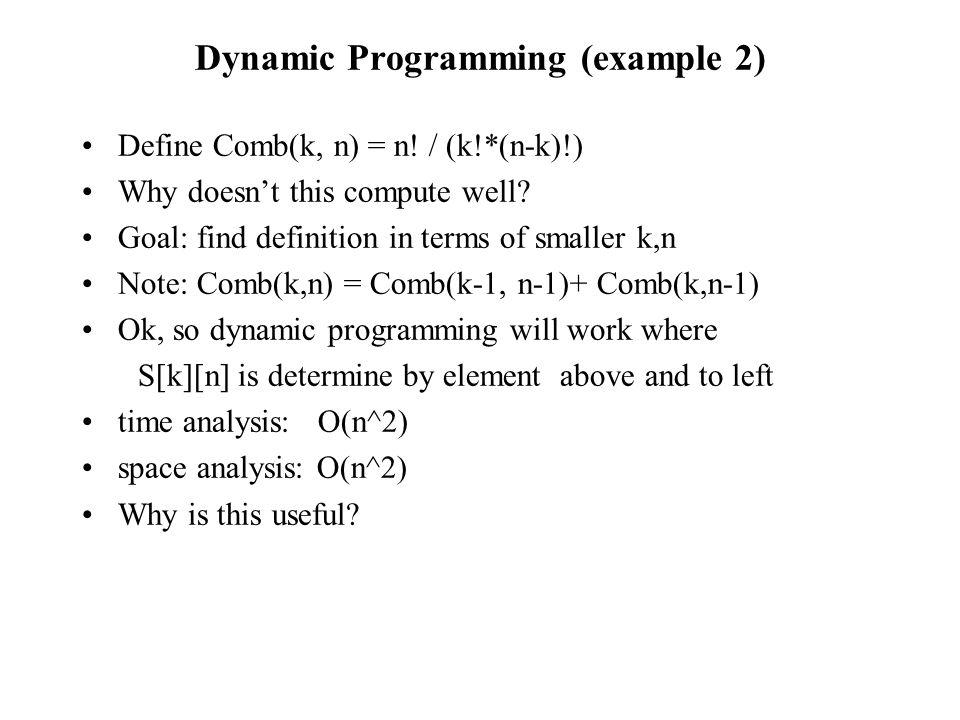 Dynamic Programming (example 2) Define Comb(k, n) = n.