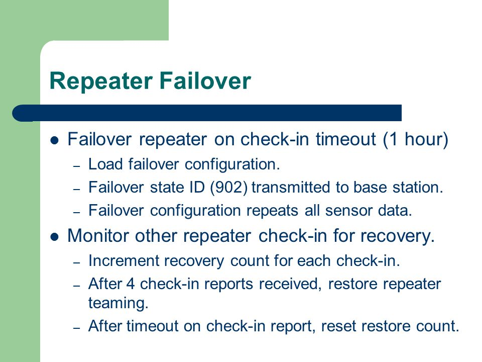 Repeater Failover Failover repeater on check-in timeout (1 hour) – Load failover configuration.
