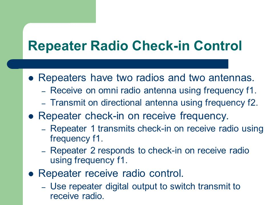 Repeater Radio Check-in Control Repeaters have two radios and two antennas.