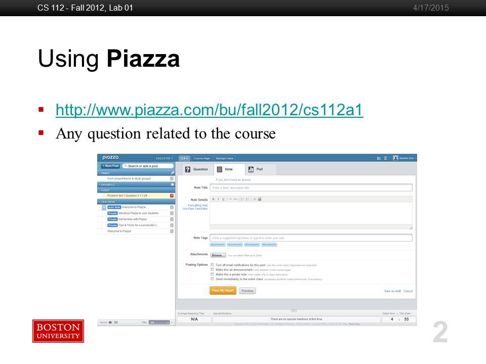 Boston University Slideshow Title Goes Here CS 112 - Fall 2012, Lab 01 3 4/17/2015 Using WebSubmit  http://cs-websubmit.bu.edu/main.py?courseid=cs112 http://cs-websubmit.bu.edu/main.py?courseid=cs112  Submit all assignments via WebSubmit