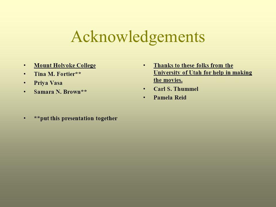 Acknowledgements Mount Holyoke College Tina M.Fortier** Priya Vasa Samara N.