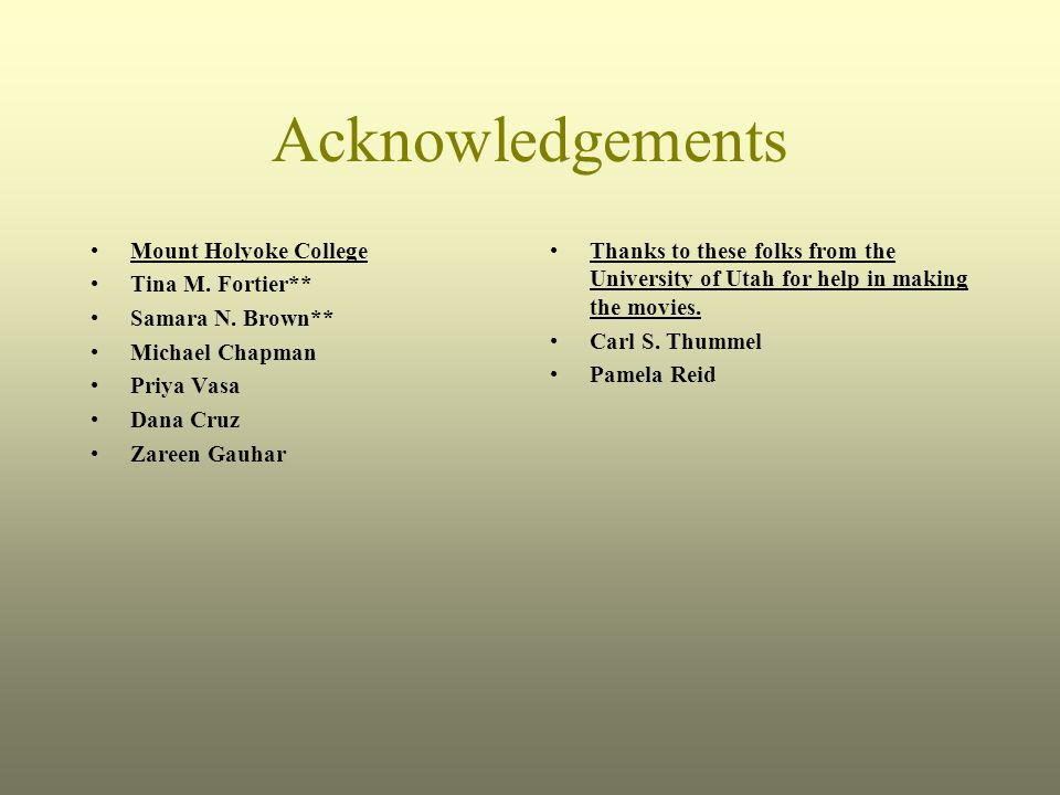 Acknowledgements Mount Holyoke College Tina M. Fortier** Samara N.
