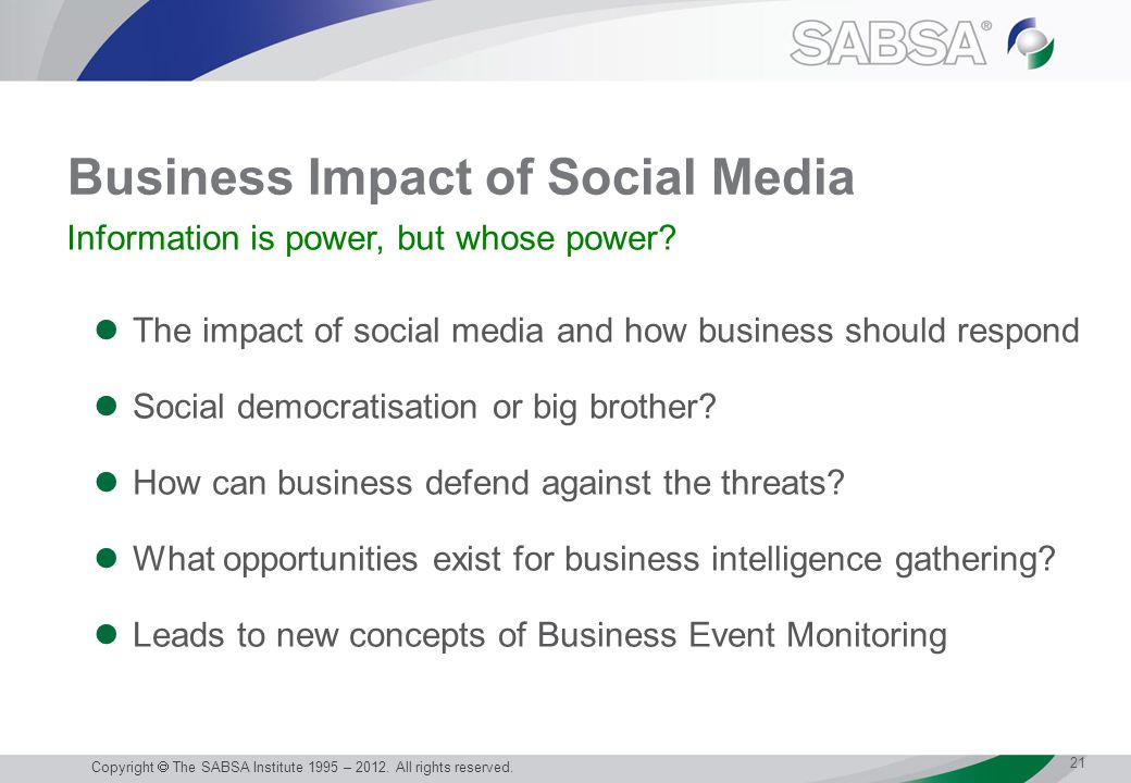 Business Impact of Social Media The impact of social media and how business should respond Social democratisation or big brother.