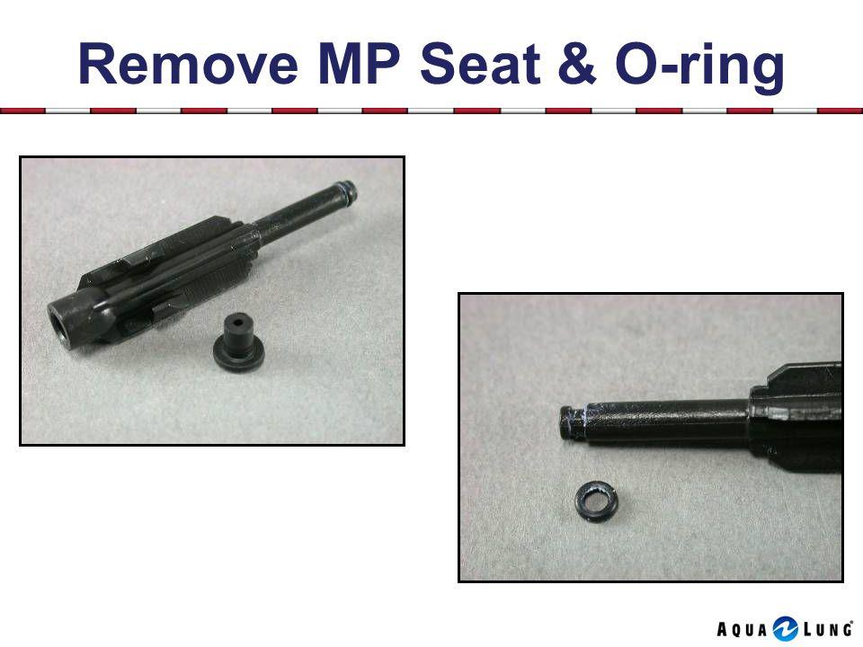 Remove MP Seat & O-ring