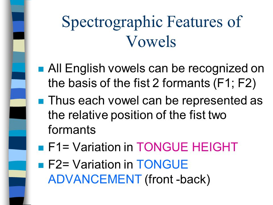 Two Formant Spectrograms: Front, Back & Central Vowels