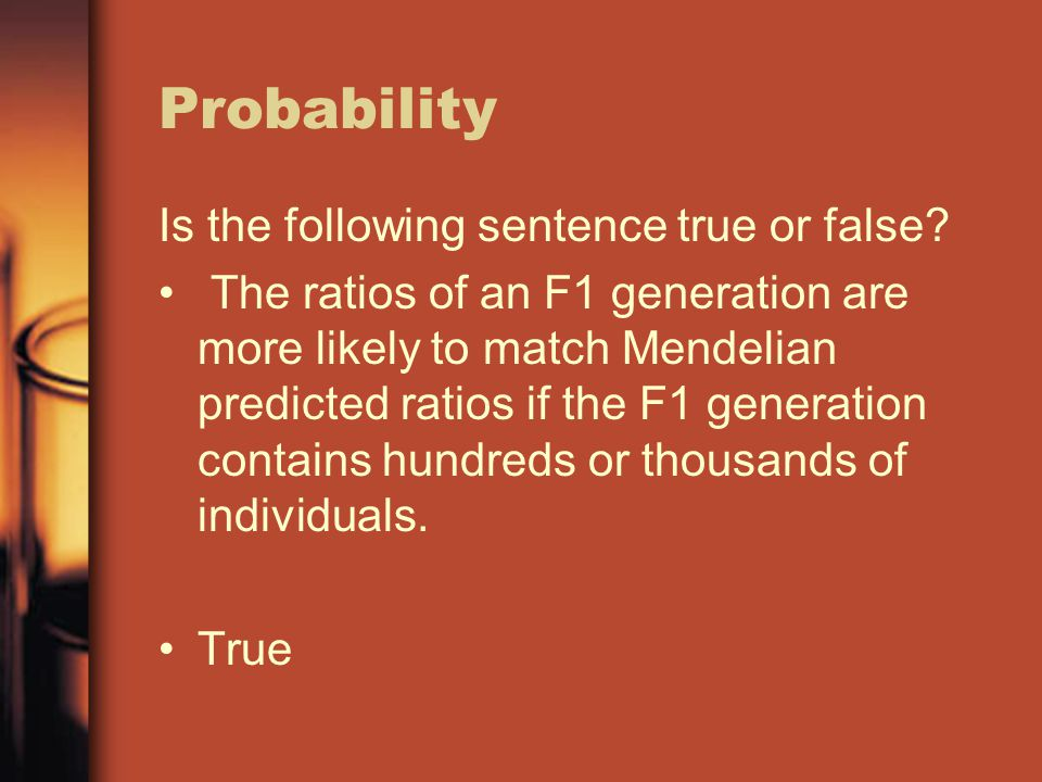 Probability Is the following sentence true or false.