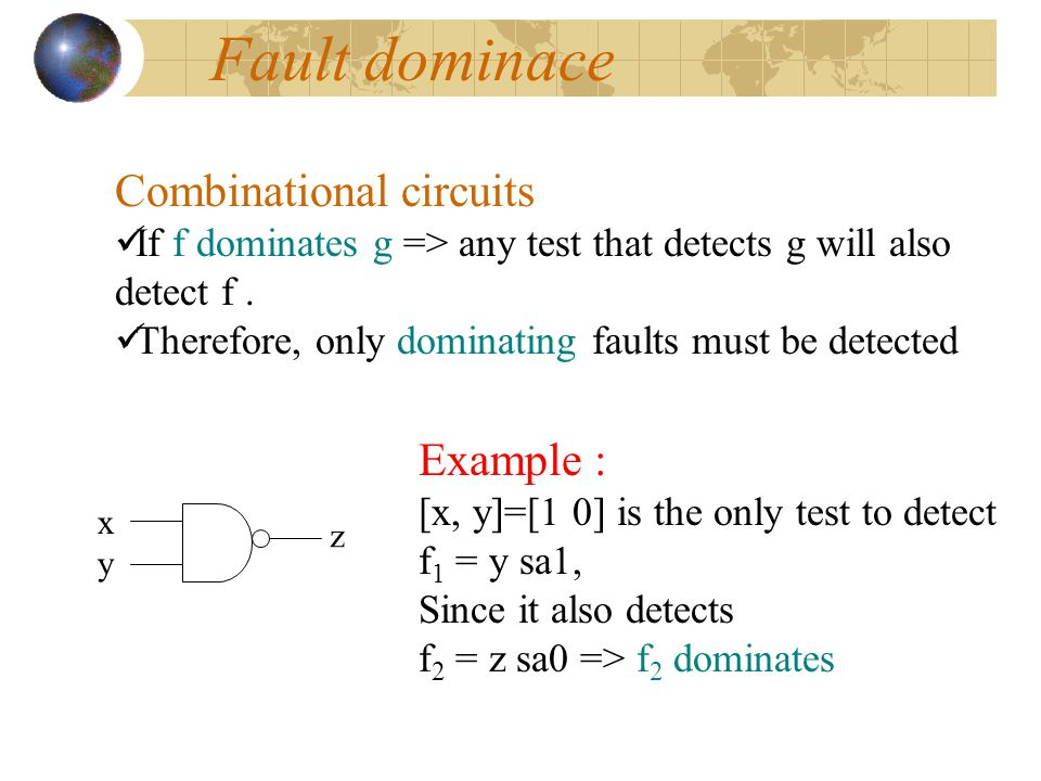 Checkpoint Theorem Primary inputs and fanout branches of a combinational circuit are called checkpoints.