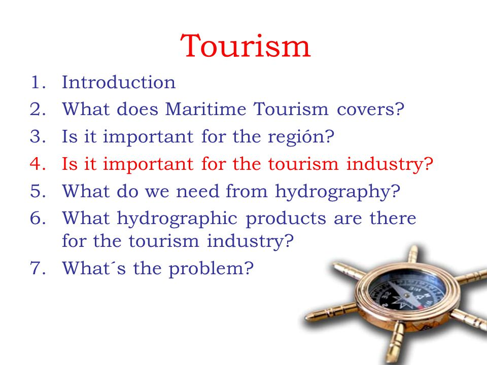 Tourism 1.Introduction 2.What does Maritime Tourism covers.