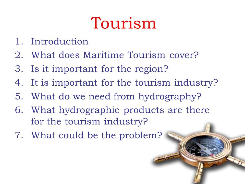 Tourism 1.Introduction 2.What does Maritime Tourism cover.