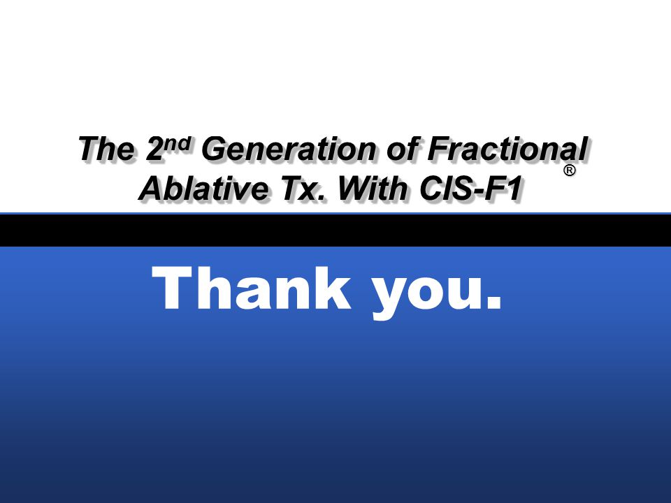 www.sellas.kr www.sellaslaser.com Thank you.The 2 nd Generation of Fractional Ablative Tx.