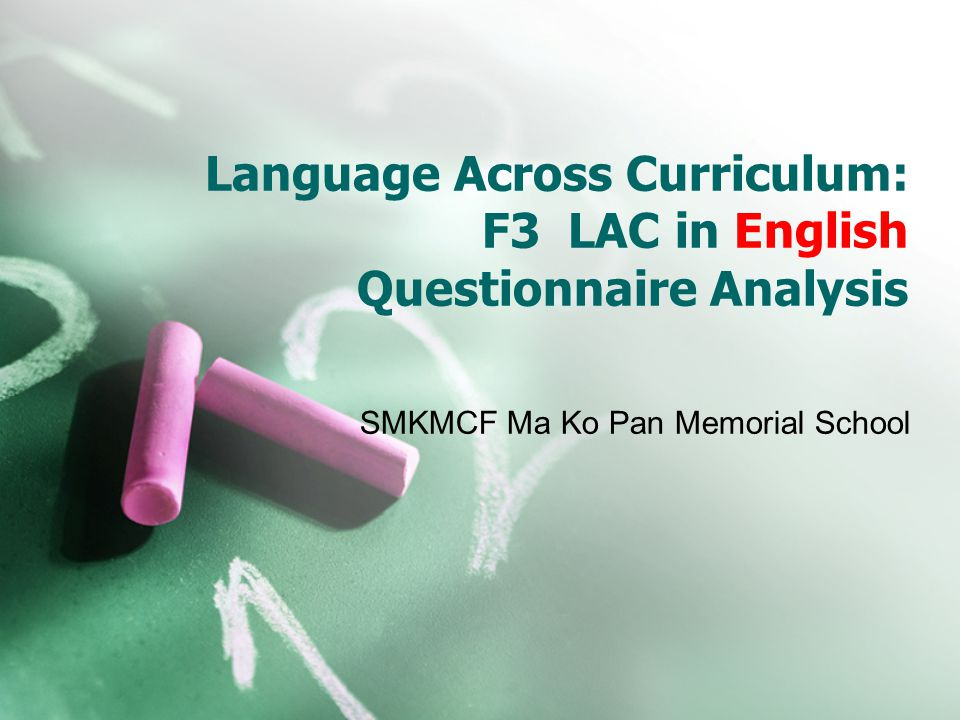 Language Across Curriculum: F3 LAC in English Questionnaire Analysis SMKMCF Ma Ko Pan Memorial School