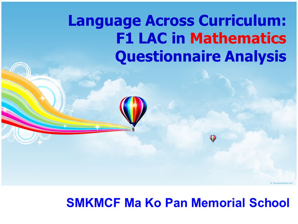 Language Across Curriculum: F1 LAC in Mathematics Questionnaire Analysis SMKMCF Ma Ko Pan Memorial School