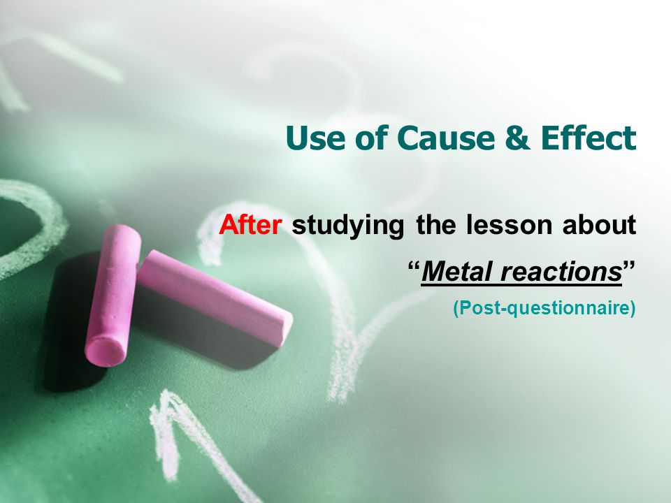 "Use of Cause & Effect After studying the lesson about ""Metal reactions"" (Post-questionnaire)"