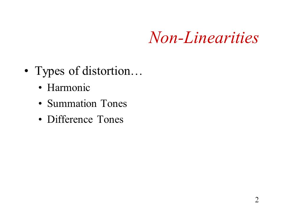 1 Non-Linearities Linear systems (e.g., filters) can change the intensity and phase of a signal input.