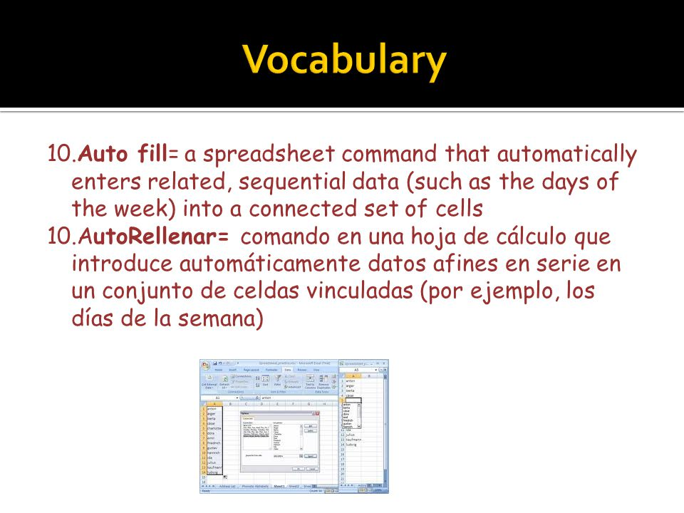 9. label= text or a combination of numbers and text typically used for titles or explanation in a worksheet 9.Rótulo= texto o combinación de números y