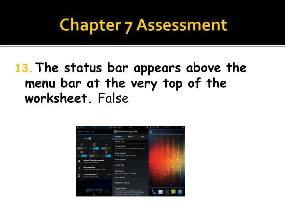 12. When you use a spreadsheet program, your data goes into a special kind of document called a table. False