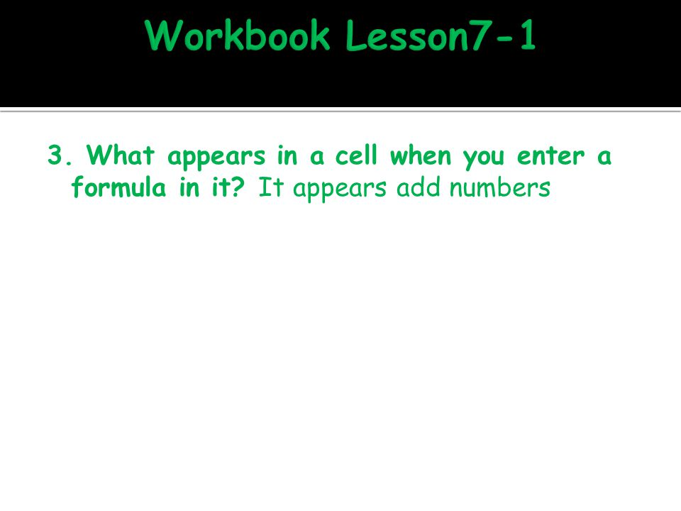 2. How are cells identified in a worksheet? Why does this method work for all cells? Located in the upper left corner just above the frame. An area th